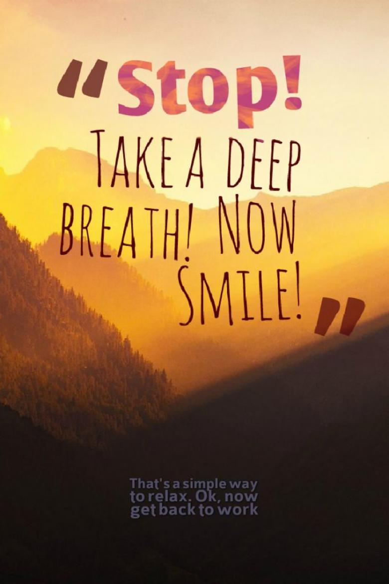 Image with Quote Take a Deep Breath! Now Smile!