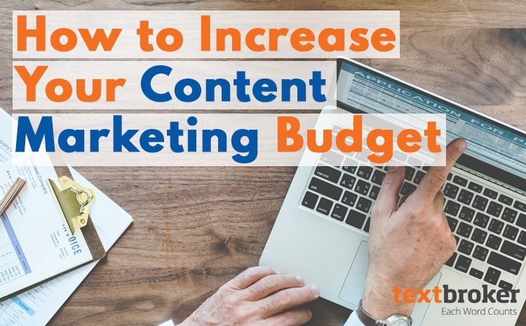 how to increase your content marketing budget