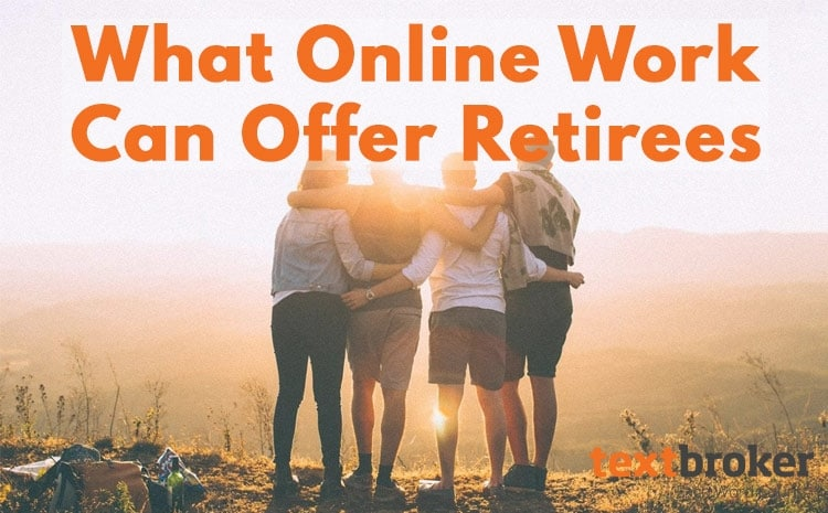 What Online Work Can Offer to Retirees | Textbroker com